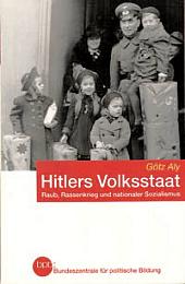 Götz Aly: Hitlers Volksstaat ISBN: 3-89331-607-8
